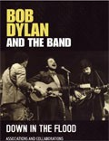 Bob Dylan and The Band: Down In The Flood omslag